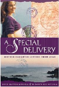 A Special Delivery: Mother/Daugher Letters from Afar